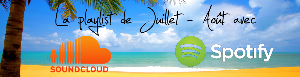Playlist de Juillet - Août 2014 Entête